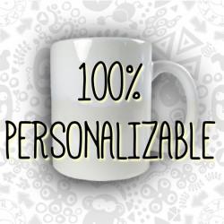 TAZA 100% PERSONALIZABLE